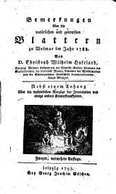 Bemerkungen über die natürlichen und geimpften Blattern zu Weimar im Jahr 1788..: Nebst einem Anhang über die wesentlichen Vorzüge der Inoculation und einige andere Kinderkrankheiten