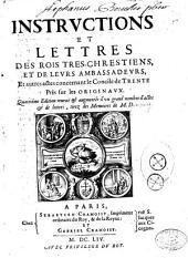 Instructions et lettres des Rois très chrestiens et de leurs ambassadeurs et autres actes concernant le Concile de Trente