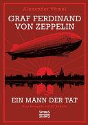 Graf Ferdinand von Zeppelin  Ein Mann der Tat PDF
