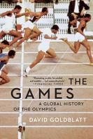 The Games  A Global History of the Olympics PDF