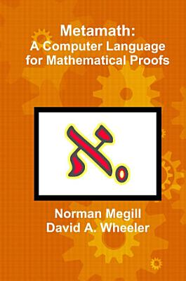 Metamath  A Computer Language for Mathematical Proofs PDF