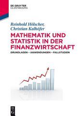 Mathematik und Statistik in der Finanzwirtschaft: Grundlagen - Anwendungen - Fallstudien