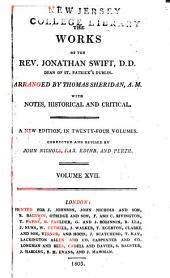 The Works of the Rev. Jonathan Swift, D.D., Dean of St. Patrick's, Dublin: Volume 17