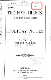 The Five Threes--33,333 Miles by Land and Sea: Holiday Notes