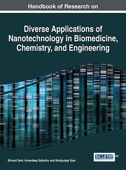 Handbook of Research on Diverse Applications of Nanotechnology in Biomedicine  Chemistry  and Engineering PDF