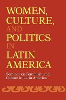 Women  Culture  and Politics in Latin America PDF