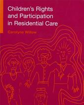 Children's Rights and Participation in Residential Care