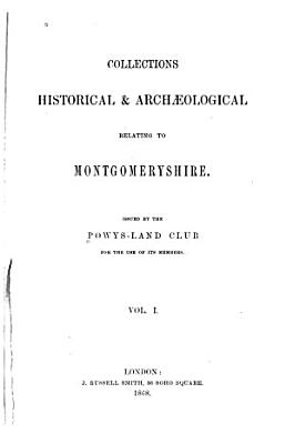 Collections Historical   Archaeological Relating to Montgomeryshire and Its Borders