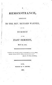A Remonstrance, Addressed to the Rev. Richard Warner: On the Subject of His Fast Sermon, May 27, 1804