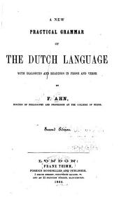 A New Practical Grammar of the Dutch Language: With Dialogues and Readings in Prose and Verse