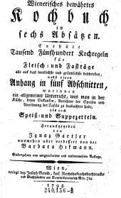 Wienerisches bewährtes Kochbuch in sechs Absätzen. Enthält Tausend Fünfhundert Kochregeln ... nebst einen Anhang in fünf Abschnitten ... als auch Speiß- und Suppezetteln. Herausgegeben von Ignaz Gartler nunmehro aber verbessert von der Barbara Hikmann