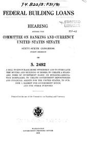 Federal Building Loans, Hearing Before ... 66-1 on S.2492 ....
