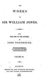 The Works of Sir William Jones: With the Life of the Author, Volume 9
