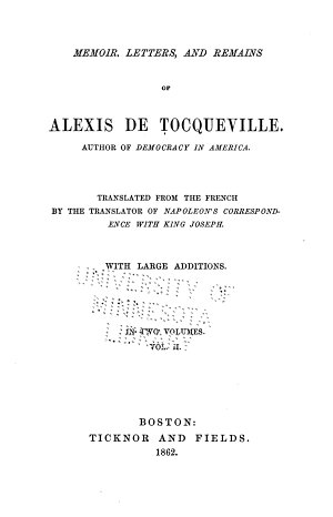 Memoirs  Letters  and Remains of Alexis de Tocqueville