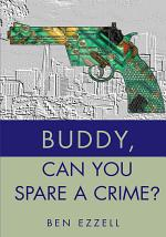 Buddy, Can You Spare a Crime?