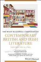 The Wiley Blackwell Companion to Contemporary British and Irish Literature PDF