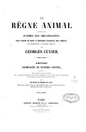 Le règne animal distribué d'après son organisation: Volume15