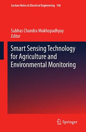 Smart Sensing Technology for Agriculture and Environmental Monitoring PDF