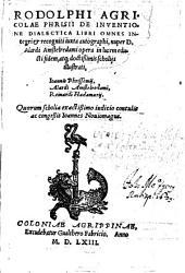 Rodolphi Agricolae Phrisii De inventione dialectica: libri omnes integri et recogniti iuxta autographi
