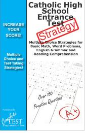 Catholic HIgh School Entrance Exam Strategy: Winning multiple Choice Strategies for the Catholic High School Entrance Exam