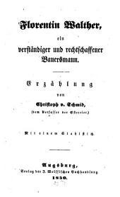 Florentin Walther, ein verständiger u. rechtschaffener Bauersmann: Mit 1 Stahlstich