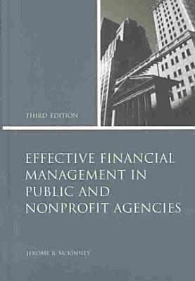 Effective Financial Management in Public and Nonprofit Agencies PDF