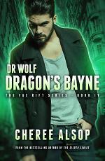 Dr. Wolf, the Fae Rift Series Book 4- Dragon's Bayne