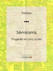 Sémiramis: Tragédie en cinq actes