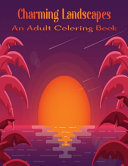 Charming Landscapes An Adult Coloring Book
