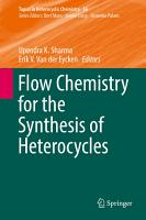 Flow Chemistry for the Synthesis of Heterocycles PDF