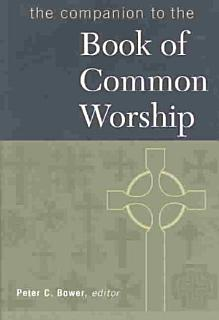 The Companion to the Book of Common Worship Book
