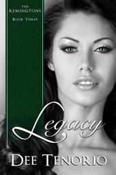 Legacy: The Remingtons: Book Three