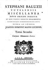 Miscellanea novo ordine digesta et non paucis ineditis monumentis opportunisque animadversionibus aucta opera ac studio Joannis Dominici Mansi Lucensis: Volume 2