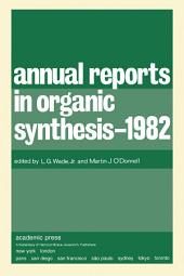Annual Reports in Organic Synthesis–1982: Annual Reports in Organic Synthesis