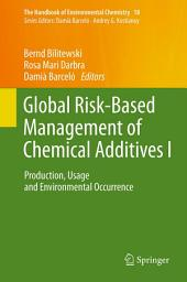 Global Risk-Based Management of Chemical Additives I: Production, Usage and Environmental Occurrence