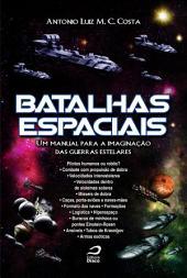 Batalhas espaciais : um manual para a imaginação das guerras estelares