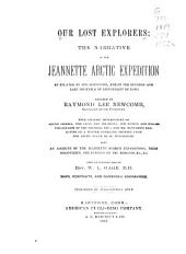 Our Lost Explorers: The Narrative of the Jeannette Arctic Expedition as Related by the Survivors, and in the Records and Last Journals of Lieutenant De Long ...