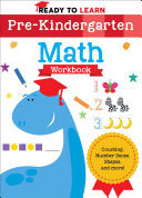 Ready to Learn: Pre-Kindergarten Math Workbook