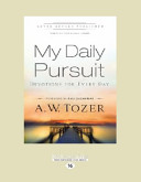 My Daily Pursuit  Devotions for Every Day  Large Print 16pt