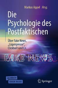 Die Psychologie des Postfaktischen    ber Fake News     L  genpresse     Clickbait   Co  PDF