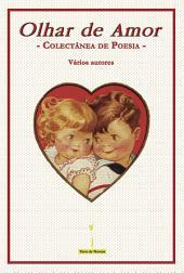 Olhar de Amor: Colectânea de Poesia