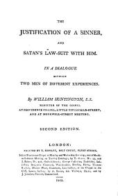 The Justification of a Sinner, and Satan's Law-suit with Him: In a Dialogue Between Two Men of Different Experiences