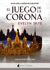El Juego de la Corona: Volumen 1