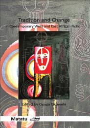 Tradition and Change in Contemporary West and East African Fiction