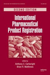 International Pharmaceutical Product Registration, Second Edition: Edition 2