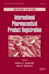 International Pharmaceutical Product Registration: Edition 2