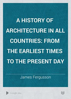 A History of Architecture in All Countries