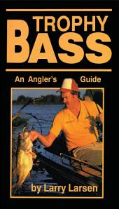 Trophy Bass: An Angler's Guide