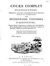 Cours complet d'agriculture théorique, pratique, économique et de médecine rurale et vétérinaire: Ou dictionnaire universel d'agriculture : (Avec des planches en taille douce)
