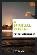 A Spiritual Retreat PDF